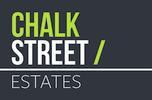 Chalk Street Estates