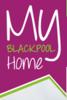 My Blackpool Home - Blackpool