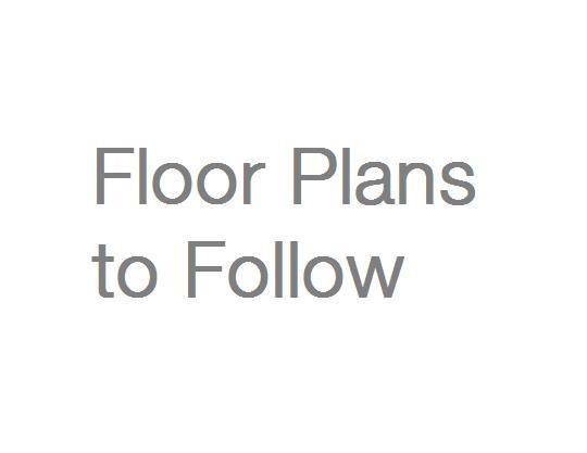 Floorplan: Floor Plans to Follow.jpg